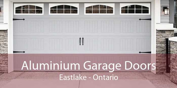 Aluminium Garage Doors Eastlake - Ontario