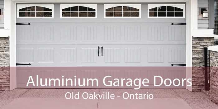 Aluminium Garage Doors Old Oakville - Ontario