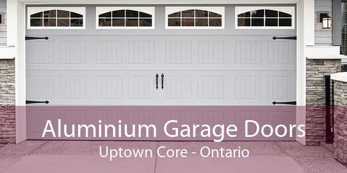 Aluminium Garage Doors Uptown Core - Ontario