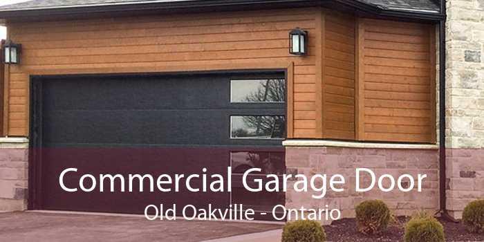 Commercial Garage Door Old Oakville - Ontario