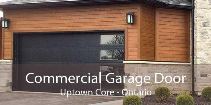 Commercial Garage Door Uptown Core - Ontario