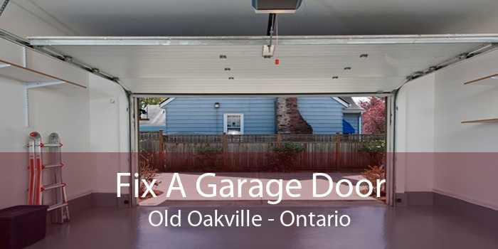 Fix A Garage Door Old Oakville - Ontario