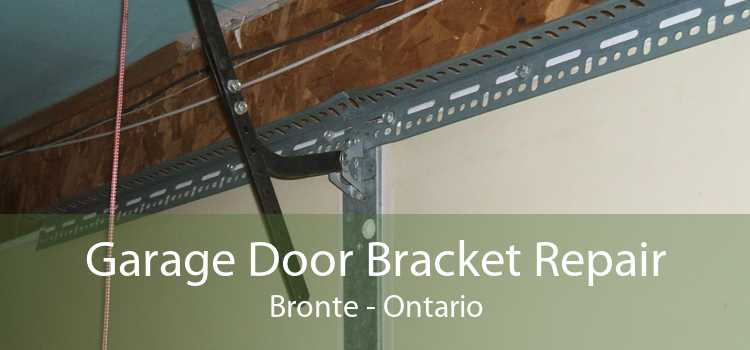 Garage Door Bracket Repair Bronte - Ontario