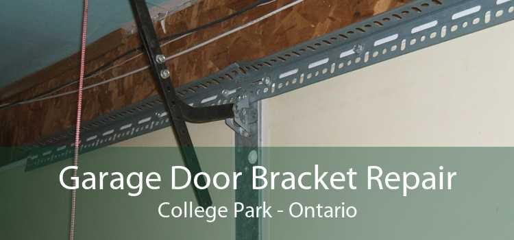 Garage Door Bracket Repair College Park - Ontario