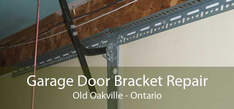 Garage Door Bracket Repair Old Oakville - Ontario