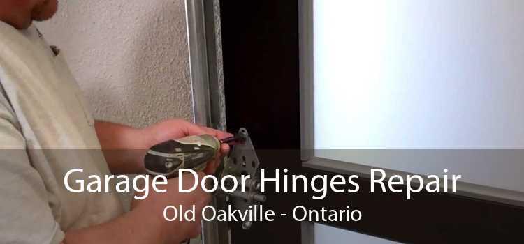 Garage Door Hinges Repair Old Oakville - Ontario