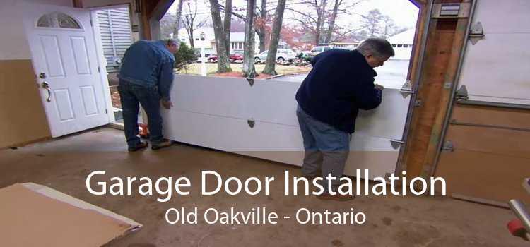 Garage Door Installation Old Oakville - Ontario