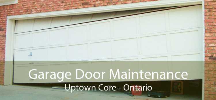 Garage Door Maintenance Uptown Core - Ontario