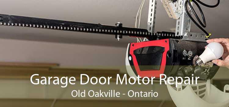 Garage Door Motor Repair Old Oakville - Ontario
