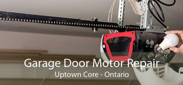 Garage Door Motor Repair Uptown Core - Ontario