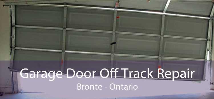 Garage Door Off Track Repair Bronte - Ontario