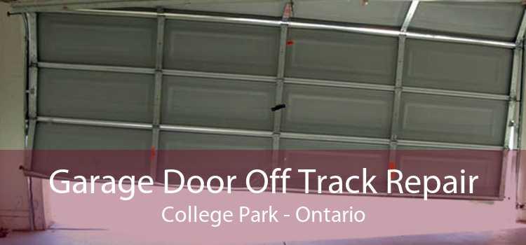 Garage Door Off Track Repair College Park - Ontario