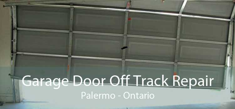 Garage Door Off Track Repair Palermo - Ontario