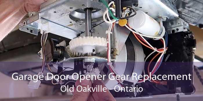 Garage Door Opener Gear Replacement Old Oakville - Ontario