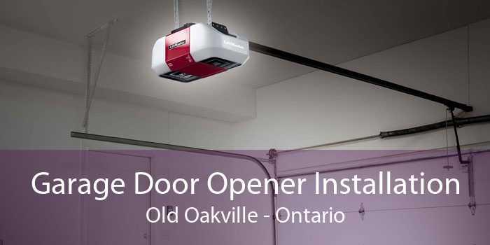 Garage Door Opener Installation Old Oakville - Ontario