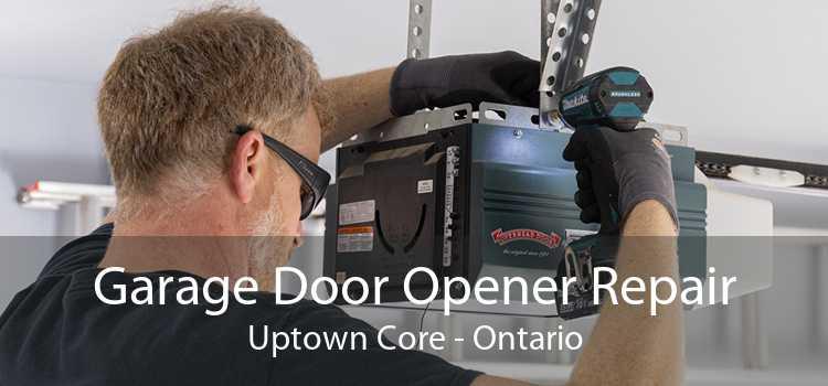 Garage Door Opener Repair Uptown Core - Ontario
