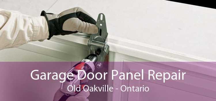 Garage Door Panel Repair Old Oakville - Ontario