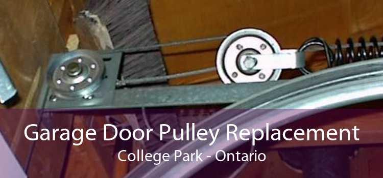 Garage Door Pulley Replacement College Park - Ontario