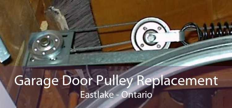 Garage Door Pulley Replacement Eastlake - Ontario