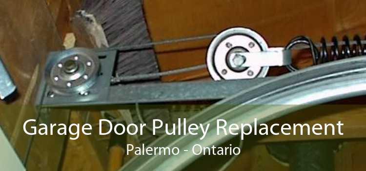 Garage Door Pulley Replacement Palermo - Ontario