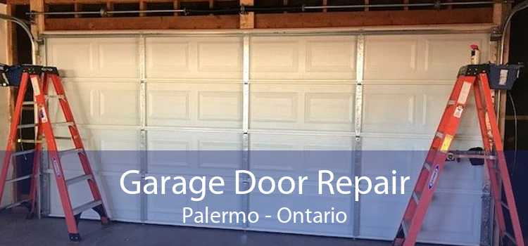 Garage Door Repair Palermo - Ontario
