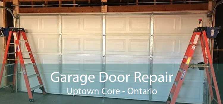 Garage Door Repair Uptown Core - Ontario