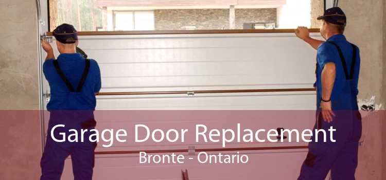 Garage Door Replacement Bronte - Ontario