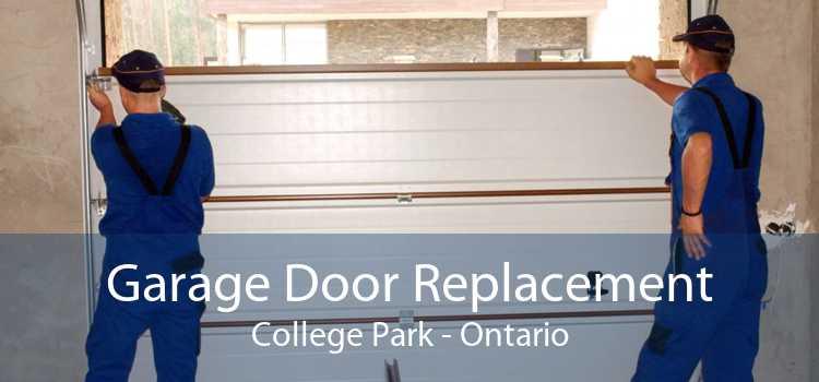 Garage Door Replacement College Park - Ontario