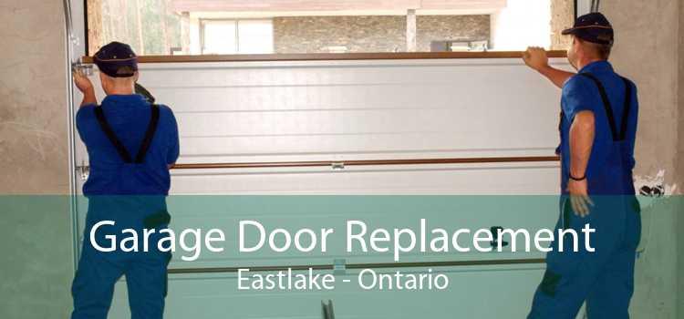 Garage Door Replacement Eastlake - Ontario