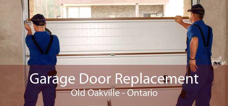 Garage Door Replacement Old Oakville - Ontario