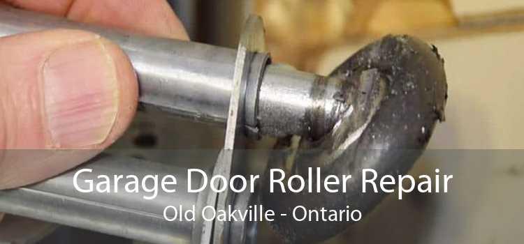 Garage Door Roller Repair Old Oakville - Ontario