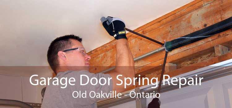 Garage Door Spring Repair Old Oakville - Ontario