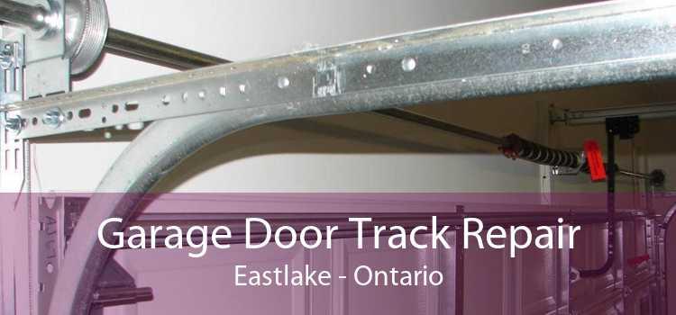 Garage Door Track Repair Eastlake - Ontario