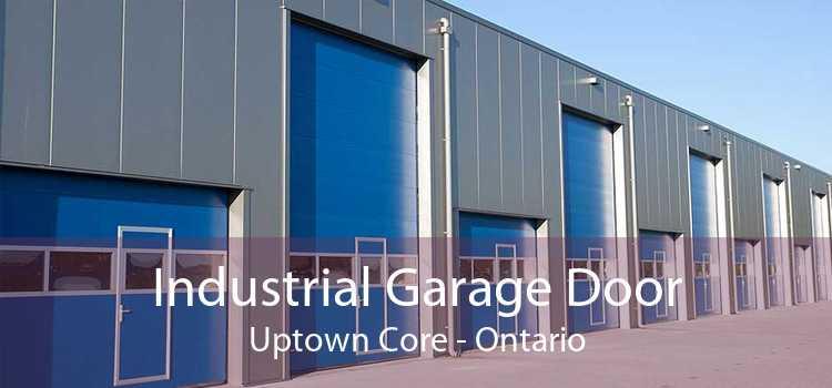 Industrial Garage Door Uptown Core - Ontario