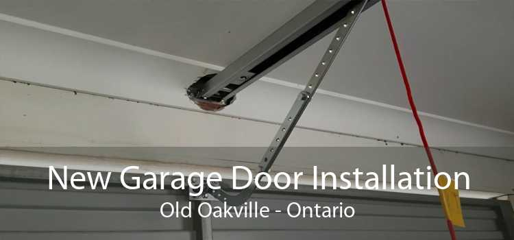 New Garage Door Installation Old Oakville - Ontario
