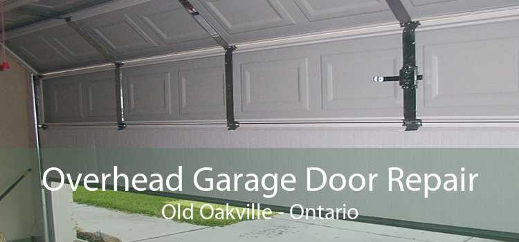 Overhead Garage Door Repair Old Oakville - Ontario
