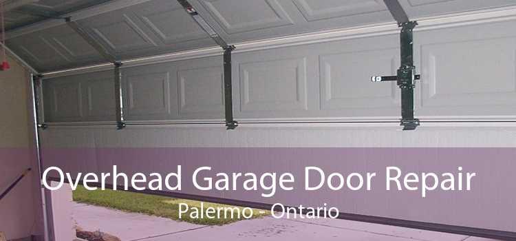 Overhead Garage Door Repair Palermo - Ontario