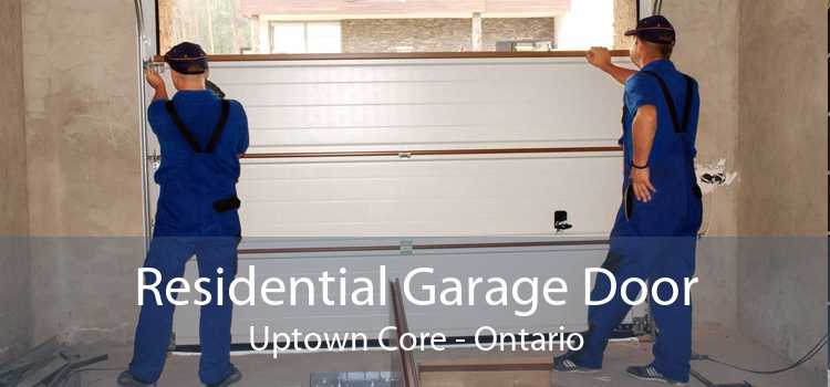 Residential Garage Door Uptown Core - Ontario