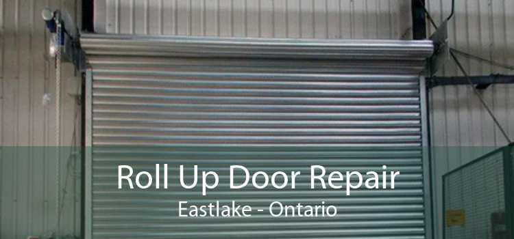 Roll Up Door Repair Eastlake - Ontario