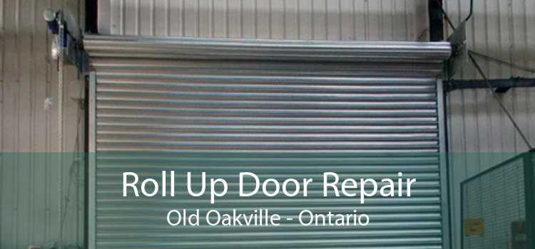 Roll Up Door Repair Old Oakville - Ontario