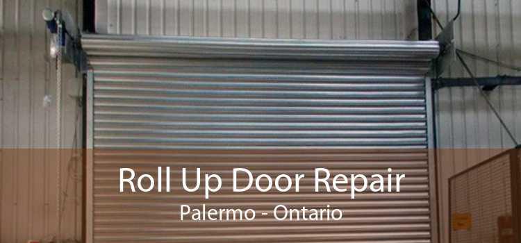 Roll Up Door Repair Palermo - Ontario
