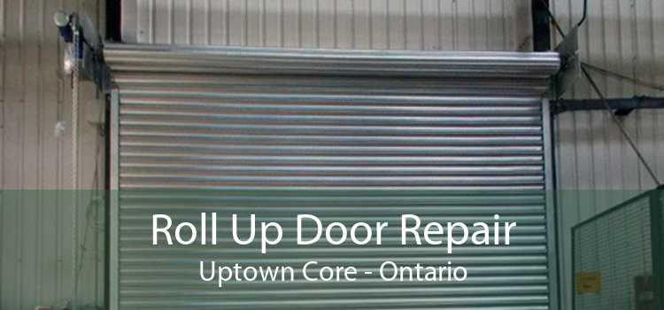 Roll Up Door Repair Uptown Core - Ontario